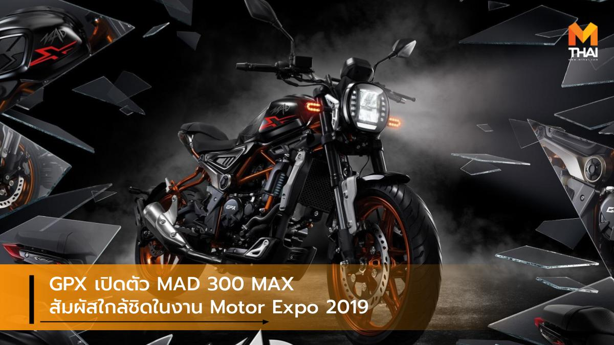 GPX GPX MAD 300 MAX GPX racing MOTOR EXPO 2019 Thailand International Motor Expo 2019